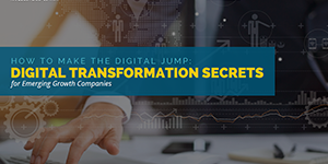 Digital Transformation Secrets for Emerging Growth Companies